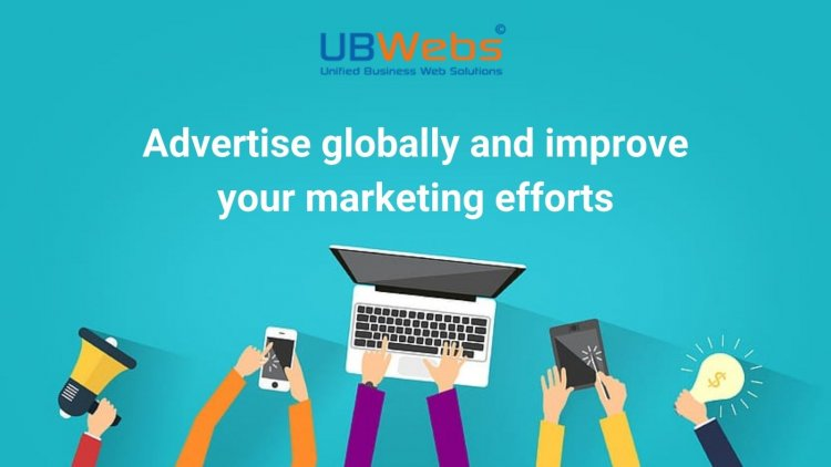 UBWebs –Advertise globally and improve your marketing efforts