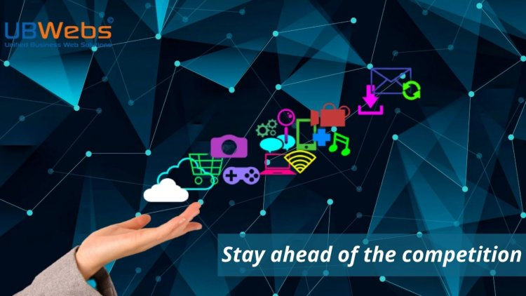 UBWebs – Stay ahead of the competition