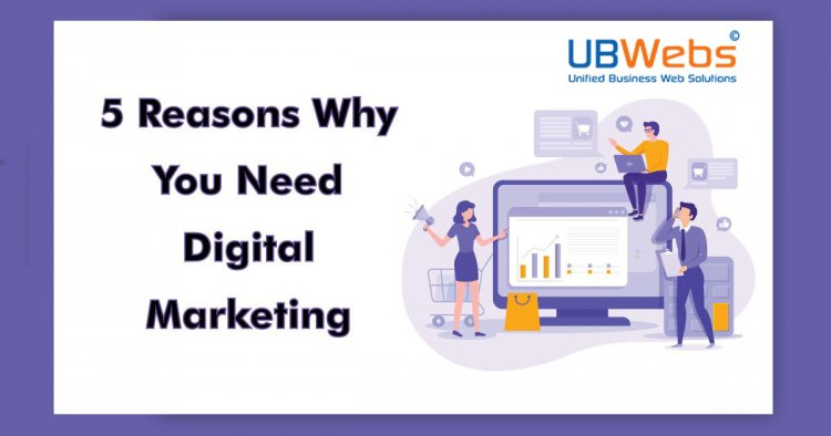 5 reasons why you should hire a digital marketing agency for your business?